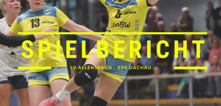 Spielbericht: SV Allensbach vs. ASV Dachau (Endstand: 35:24)
